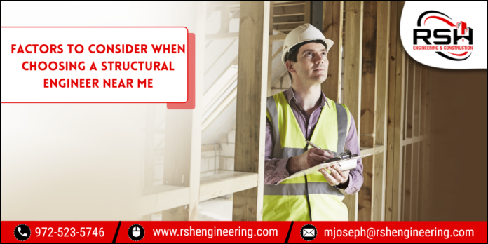 Factors to consider when choosing a structural engineer near me